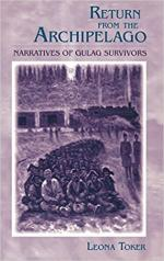 Return from the Archipelago: Narratives of Gulag Survivors